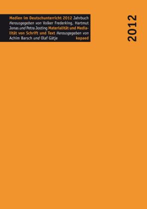 Materialität und Medialität von Schrift und Text