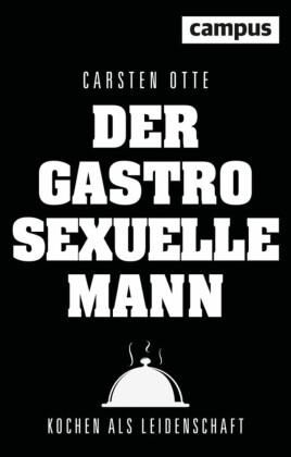 Der gastrosexuelle Mann