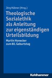 Theologische Sozialethik als Anleitung zur eigenständigen Urteilsbildung Cover