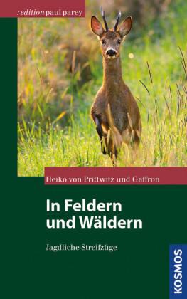 In Feldern und Wäldern