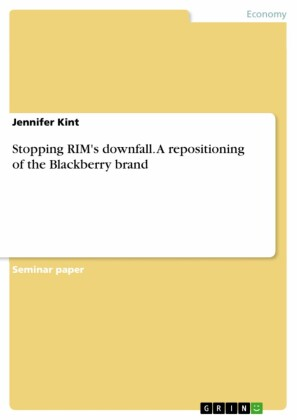 Stopping RIM's downfall. A repositioning of the Blackberry brand