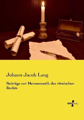 Beiträge zur Hermeneutik des römischen Rechts
