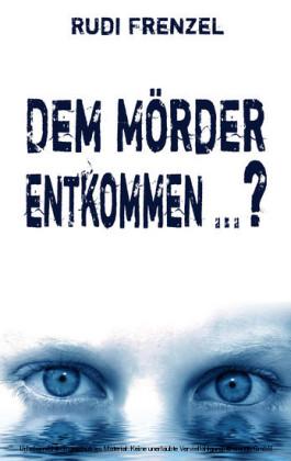 Dem Mörder entkommen ...?