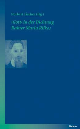 'Gott' in der Dichtung Rainer Maria Rilkes