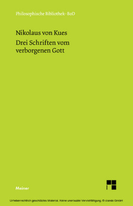 Schriften in deutscher Übersetzung / Drei Schriften vom verborgenen Gott. De deo abscondito - de quaerendo deum - de filiatione dei