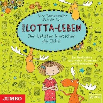 Mein Lotta-Leben - Den Letzten knutschen die Elche!, 1 Audio-CD