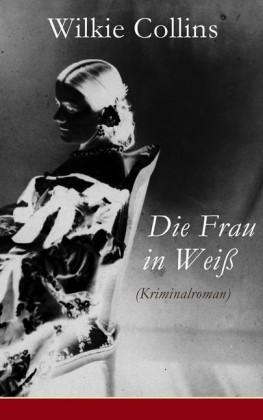 Die Frau in Weiß (Kriminalroman)