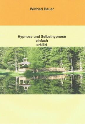 Hypnose und Selbsthypnose einfach erklärt