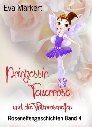 Rosenelfengeschichten - Prinzessin Feuerrose und die Tintenrosenelfen