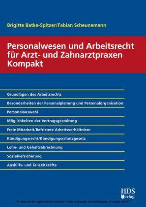 Personalwesen und Arbeitsrecht für Arzt- und Zahnarztpraxen Kompakt