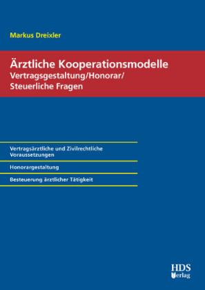 Ärztliche Kooperationsmodelle; Vertragsgestaltung/Honorar/Steuerliche Fragen