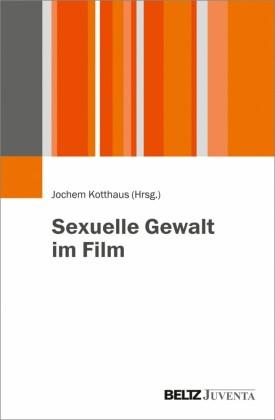 Sexuelle Gewalt im Film