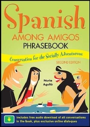 Spanish Among Amigos Phrasebook, Second Edition