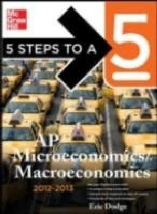 5 Steps to a 5 AP Microeconomics/Macroeconomics, 2012-2013 Edition