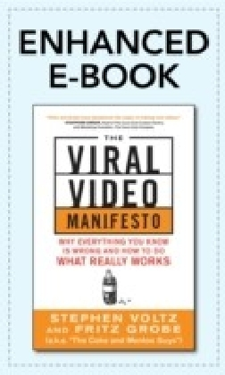 Viral Video Manifesto: Why Everything You Know is Wrong and How to Do What Really Works