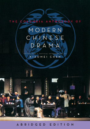 Columbia Anthology of Modern Chinese Drama