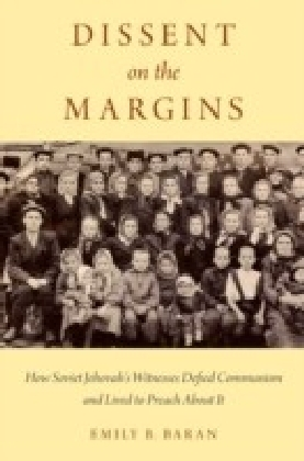 Dissent on the Margins: How Soviet Jehovah's Witnesses Defied Communism and Lived to Preach About It