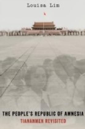 People's Republic of Amnesia: Tiananmen Revisited