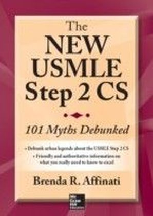 New USMLE Step 2 CS: 101 Myths Debunked