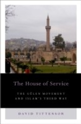 House of Service: The Gulen Movement and Islam's Third Way