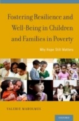 Fostering Resilience and Well-Being in Children and Families in Poverty: Why Hope Still Matters