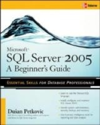 Microsoft SQL Server 2005: A Beginner's Guide