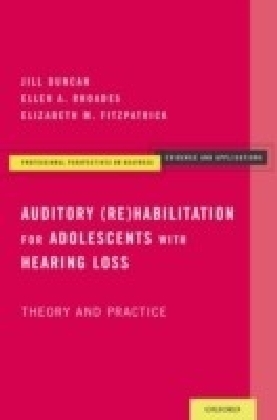 Auditory (Re)Habilitation for Adolescents with Hearing Loss: Theory and Practice