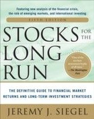 Stocks for the Long Run 5/E: The Definitive Guide to Financial Market Returns & Long-Term Investment Strategies