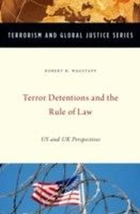 Terror Detentions and the Rule of Law: US and UK Perspectives