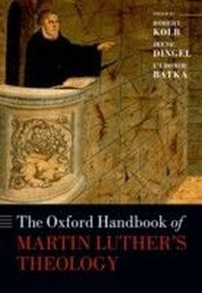 Oxford Handbook of Martin Luther's Theology