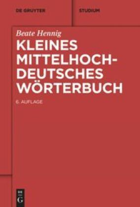 Hennig, Beate: Kleines Mittelhochdeutsches Wörterbuch