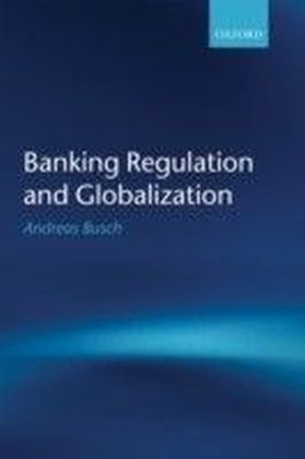 Banking Regulation and Globalization