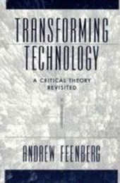 Transforming Technology: A Critical Theory Revisited