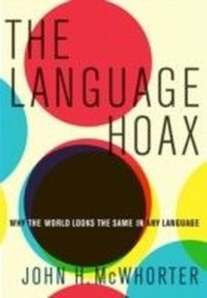 Language Hoax: Why the World Looks the Same in Any Language