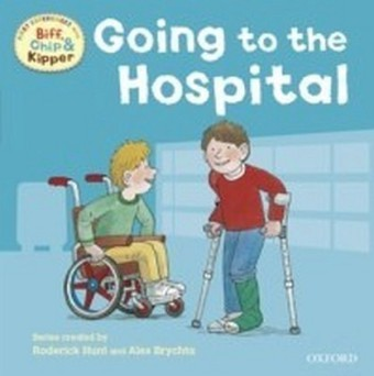 Going to the Hospital (First Experiences with Biff, Chip and Kipper)