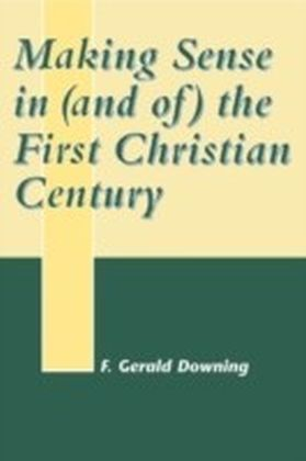 Making Sense in (and of) the First Christian Century