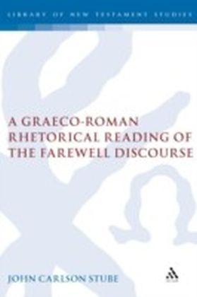 Graeco-Roman Rhetorical Reading of the Farewell Discourse