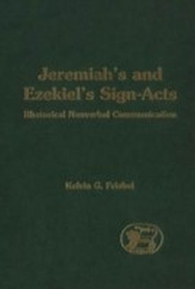 Jeremiah's and Ezekiel's Sign-Acts