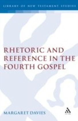 Rhetoric and Reference in the Fourth Gospel