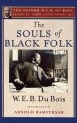 Souls of Black Folk (The Oxford W. E. B. Du Bois)