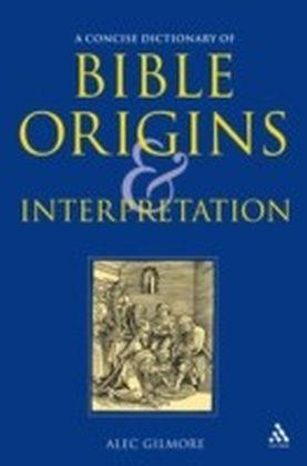 Concise Dictionary of Bible Origins and Interpretation