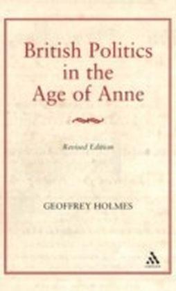 British Politics in the Age of Anne