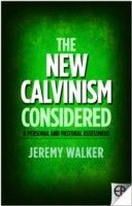 New Calvinism Considered