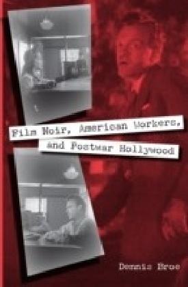Film Noir, American Workers, and Postwar Hollywood