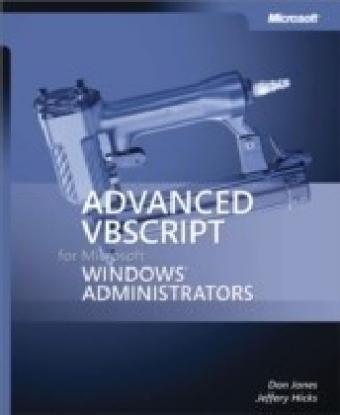 Advanced VBScript for Microsoft(R) Windows(R) Administrators