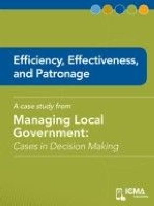 Efficiency, Effectiveness, and Patronage