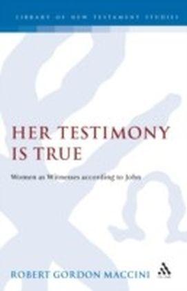Her Testimony is True