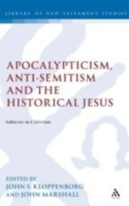 Apocalypticism, Anti-Semitism and the Historical Jesus