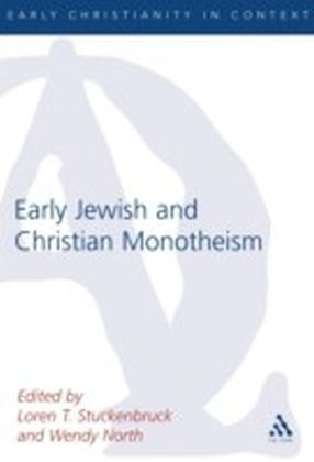 Early Christian and Jewish Monotheism