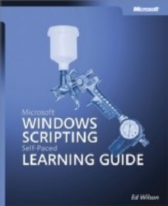 Microsoft(R) Windows(R) Scripting Self-Paced Learning Guide